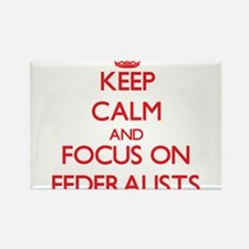 Keep Calm and focus on Federalists Magnets