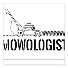 """Mowologist Square Car Magnet 3"""" x 3"""""""