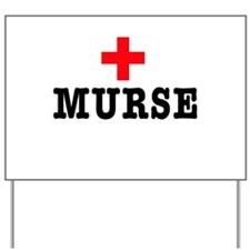 Murse Yard Sign