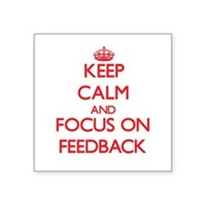 Keep Calm and focus on Feedback Sticker
