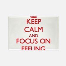 Keep Calm and focus on Feeling Magnets