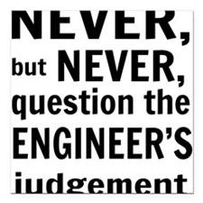 """Never but never engineer Square Car Magnet 3"""" x 3"""""""