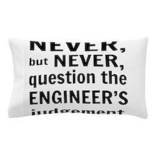 Never but never engineer Pillow Case