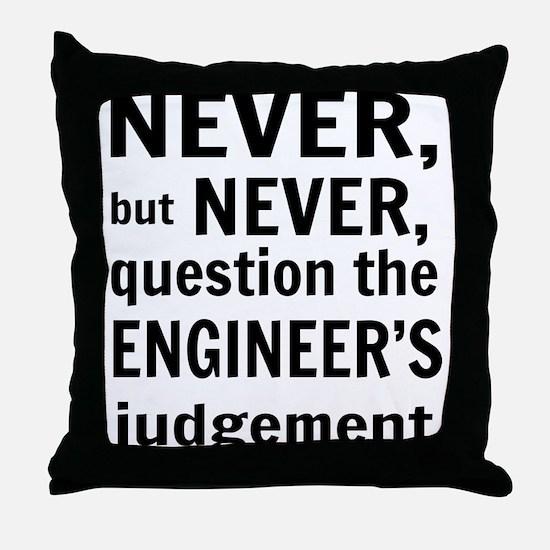 Never but never engineer Throw Pillow