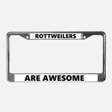 Rottweilers Are Awesome License Plate Frame
