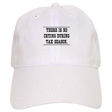 No crying during tax season Baseball Baseball Cap
