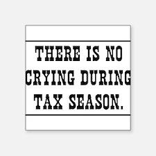 No crying during tax season Sticker