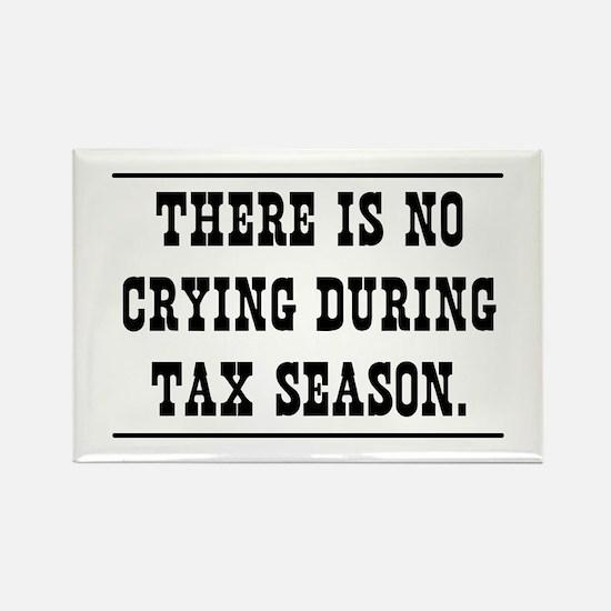 No crying during tax season Magnets