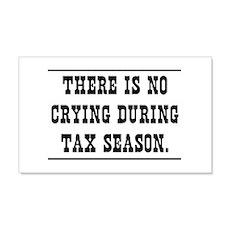 No crying during tax season Wall Decal