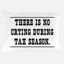 No crying during tax season Pillow Case