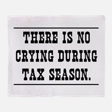 No crying during tax season Throw Blanket