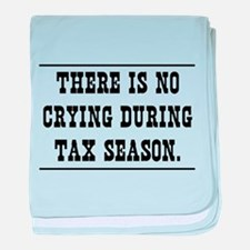 No crying during tax season baby blanket
