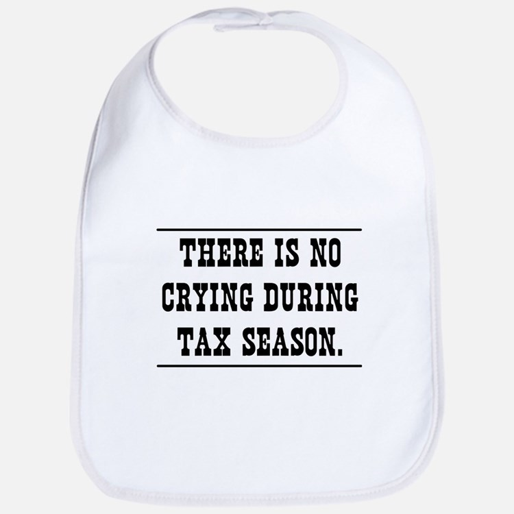 No crying during tax season Bib