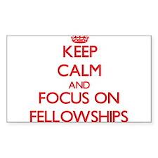Keep Calm and focus on Fellowships Decal