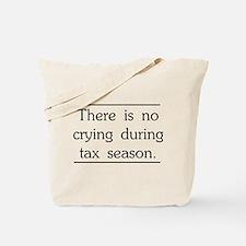 No crying during tax season Tote Bag
