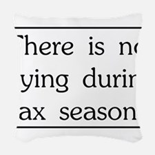 No crying during tax season Woven Throw Pillow