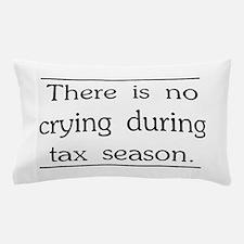 No crying during tax season Pillow Case