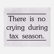No crying during tax season Throw Blanket