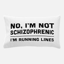 No i'm not schizophrenic Pillow Case