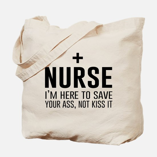 Nurse here to save your ass Tote Bag