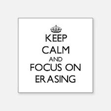 Keep Calm and focus on ERASING Sticker