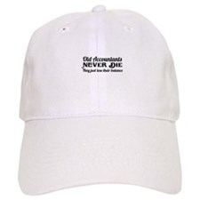 Old accountants never die Baseball Baseball Cap