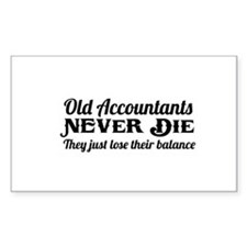 Old accountants never die Decal