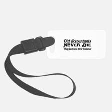 Old accountants never die Luggage Tag
