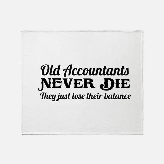 Old accountants never die Throw Blanket