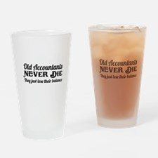 Old accountants never die Drinking Glass