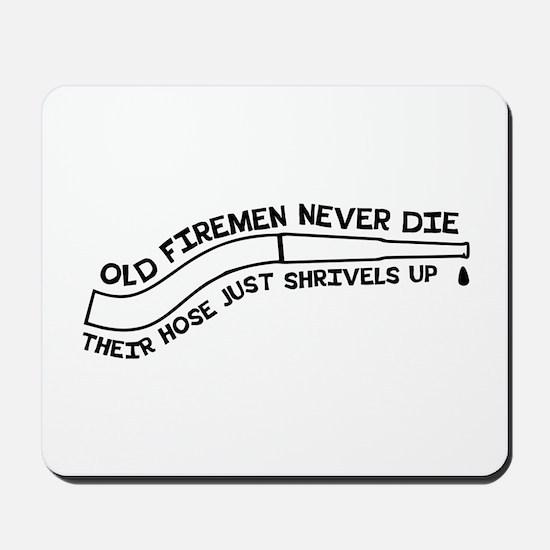 Old firemen never die Mousepad