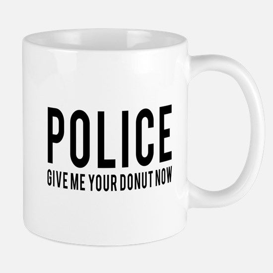 Police give me your donut now Mugs