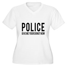 Police give me your donut now Plus Size T-Shirt