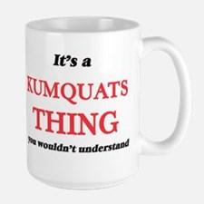 It's a Kumquats thing, you wouldn't u Mugs