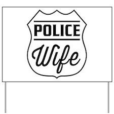Police wife Yard Sign