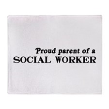 Proud parent social worker Throw Blanket