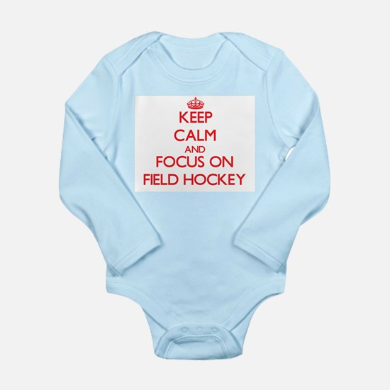 Keep Calm and focus on Field Hockey Body Suit