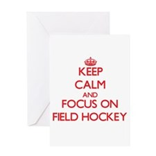 Keep Calm and focus on Field Hockey Greeting Cards