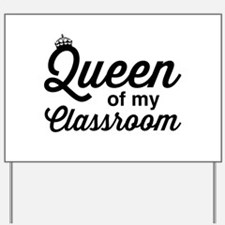 Queen of my classroom Yard Sign