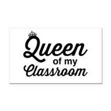Queen of my classroom Rectangle Car Magnet