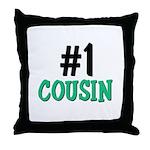 Number 1 COUSIN Throw Pillow