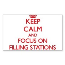 Keep Calm and focus on Filling Stations Decal