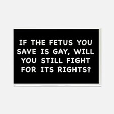 Gay Fetus Rights Rectangle Magnet