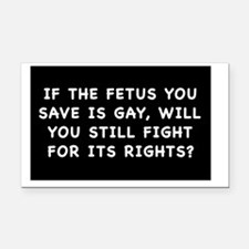 Gay Fetus Rights Rectangle Car Magnet