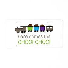 Here Comes The Choo! Choo! Aluminum License Plate