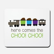 Here Comes The Choo! Choo! Mousepad