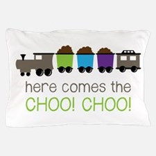 Here Comes The Choo! Choo! Pillow Case
