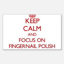 Keep Calm and focus on Fingernail Polish Decal