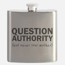 Question authority but never your mother Flask