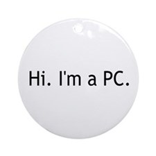 Hi I'm a PC Ornament (Round)